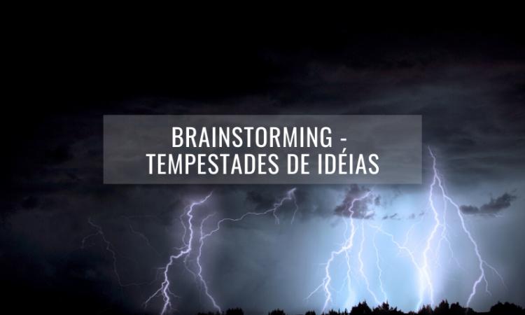Brainstorming - tempestades de idéias