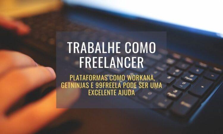 Workana Getninjas 99freelas trabalho como freelancer